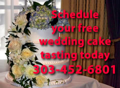 Schedule your free wedding cake tasting today! 303-452-6801